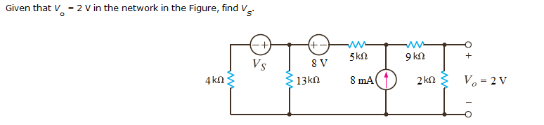 Given that Vo = 2 V in the network in the Figure,