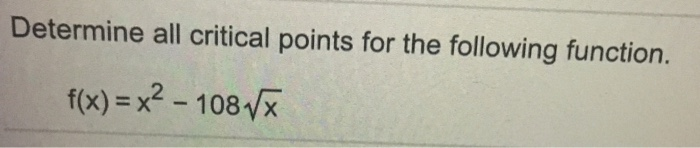 Determine all critical points for the following fu