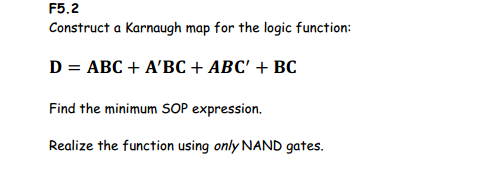 Construct a Karnaugh map for the logic function: