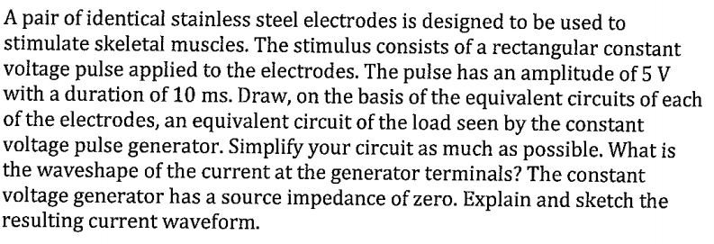A pair of identical stainless steel electrodes is