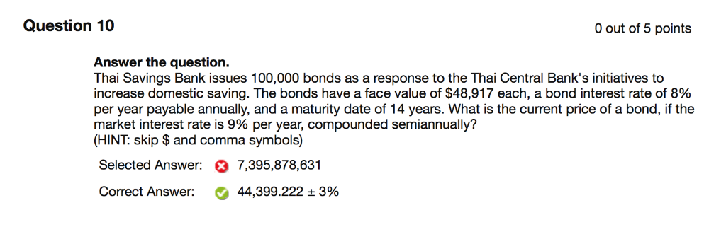 Question: Thai Savings Bank issues 100,000 bonds as a response to the Thai Central Bank's initiatives to in...
