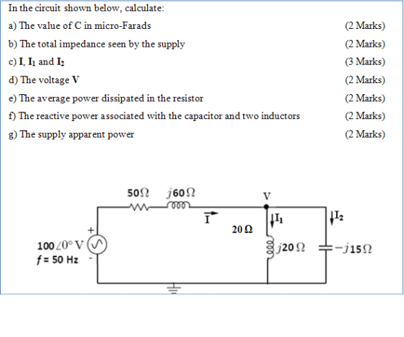 In the circuit shown below, calculate: The value