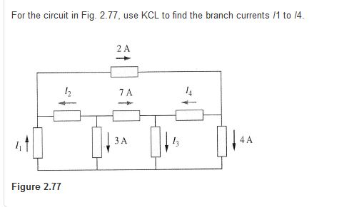 For the circuit in Fig. 2.77, use KCL to find the