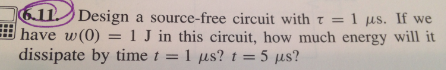 Design a source-free circuit with tau = 1 mus. If
