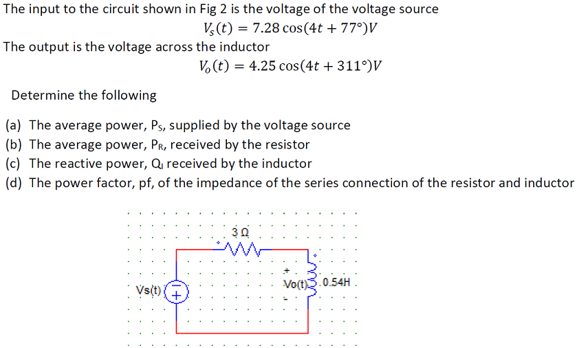 The input to the circuit shown in Fig 2 is the vol