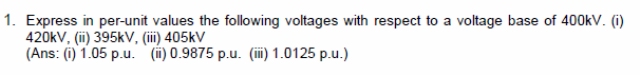 Express in per-unit values the following voltages