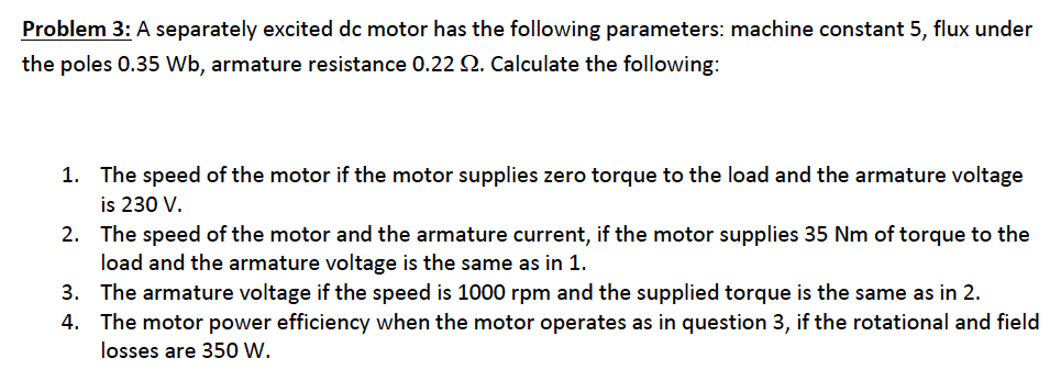 A separately excited dc motor has the following pa