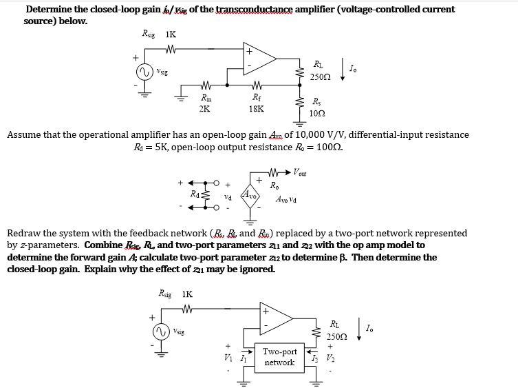 Determine the dosed-loop gain io/Vsig of the trans