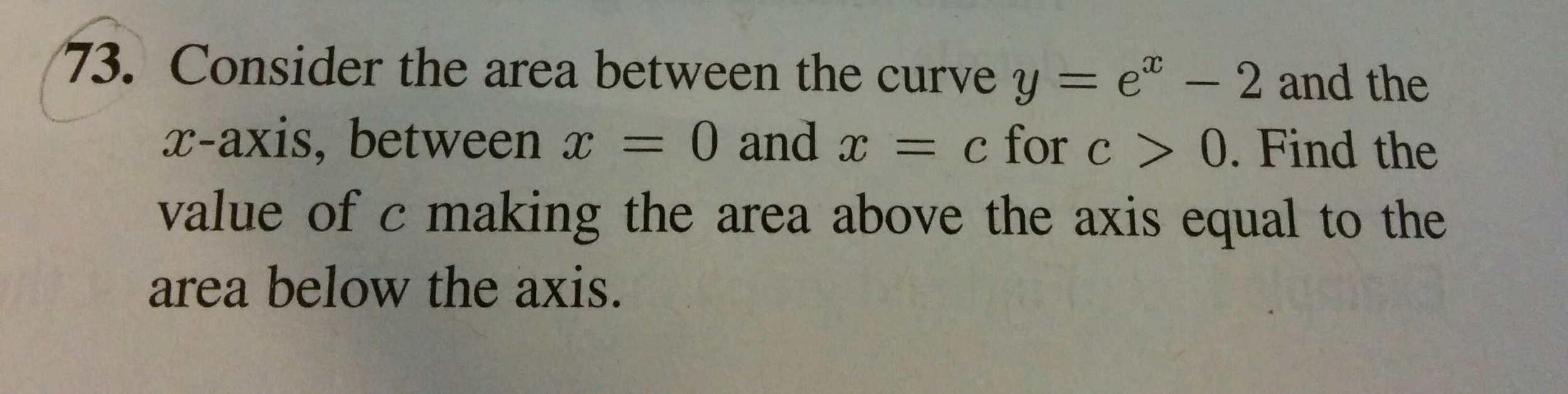 The Xaxis, Between X = 0 And X = C For C > 0 Find The Value Of C  Making The Area Above The Axis Equal To The Area Below The Axis