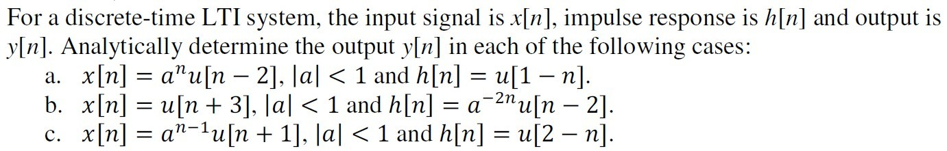 For a discrete-time LTI system, the input signal i