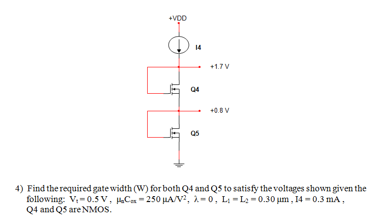Find the required gate width (W) for bothe Q4 and