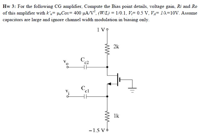 Hw 3: For the following CG amplifier. Compute the