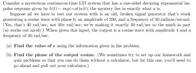 Consider a mysterious continuous-time LTI system t