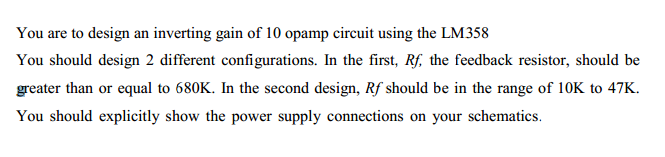 You are to design an inverting gain of 10 opamp ci