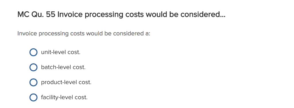 Solved Invoice Processing Costs Would Be Considered A Un - Cost of processing an invoice