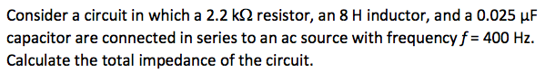 Consider a circuit in which a 2.2 kOhp resistor, a