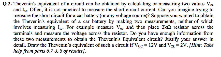 Thevenin's equivalent of a circuit can be obtained