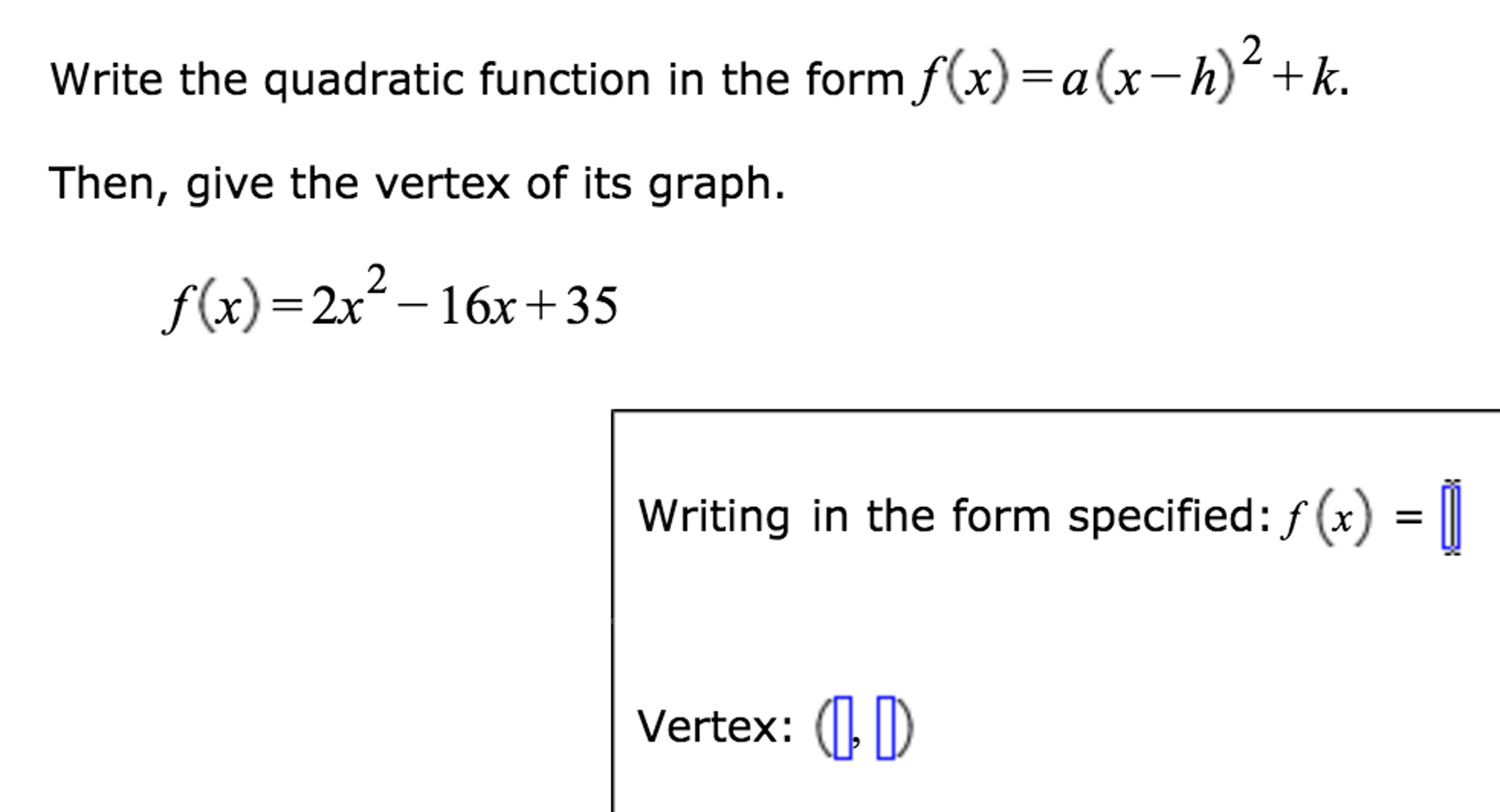 Solved write the quadratic function in the form fx a question write the quadratic function in the form fx ax h2 k then give the vertex of its graph falaconquin