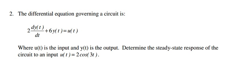 The differential equation governing a circuit is: