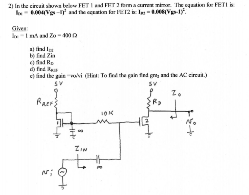 In the circuit shown below FET 1 and FET 2 form a