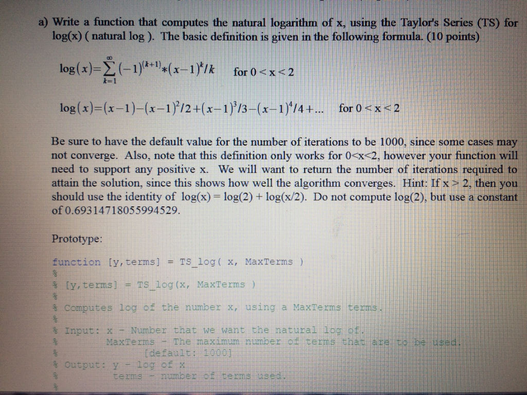 Write a function that computes the natural logarit chegg question write a function that computes the natural logarithm of x using the taylors series ts for log sciox Image collections