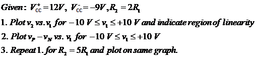 Given: , ,R2 = 2R1 Plot v2 vs.v1 for and indic