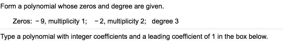 Form A Polynomial Whose Zeros And Degree Are Given...   Chegg.com