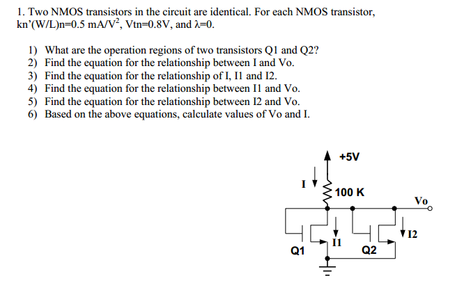 Two NMOS transistors in the circuit are identical.