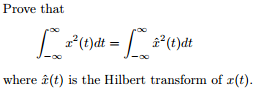 Prove that where x(t) is the Hilbert transform of