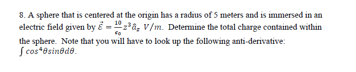 A sphere that is centered at the origin has a radi