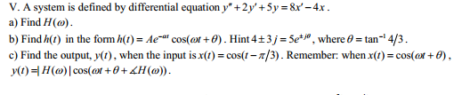 V. A system is defined by differential equation y