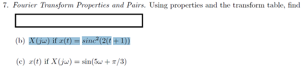 Fourier Transform Properties and Pairs. Using prop