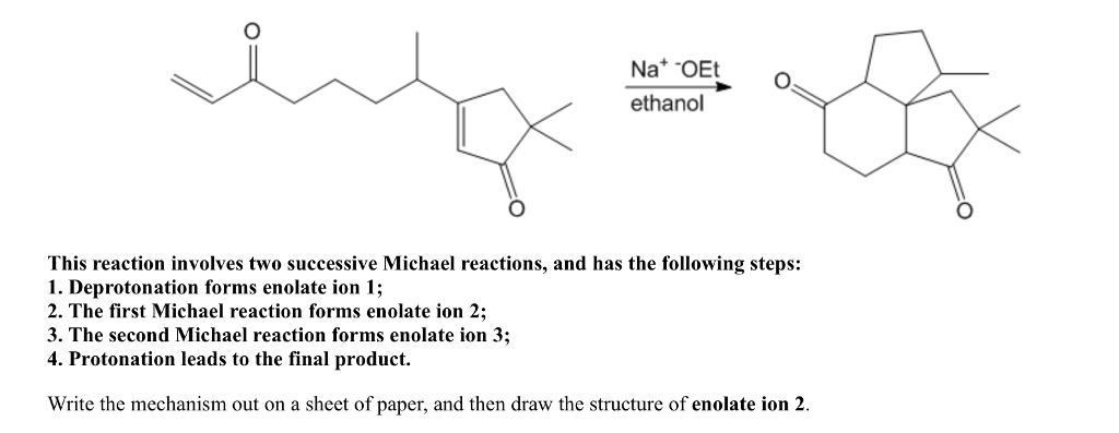 Na* OEt ethanol This reaction involves two successive Michael reactions,  and has the following