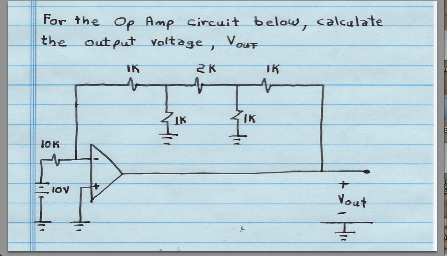 For the Op Amp circuit below, calculate the outpu