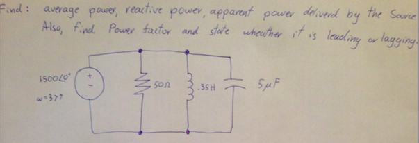 Find: average power, reactive power, apparent powe
