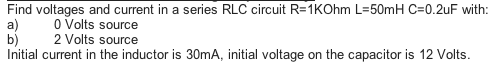 Find voltages and current in a series RLC circuit