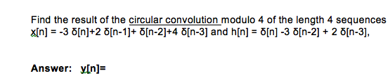 Find the result of the circular convolution modulo