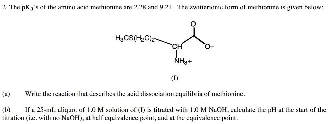 The PKa's Of The Amino Acid Methionine Are 2.28 ... | Chegg.com