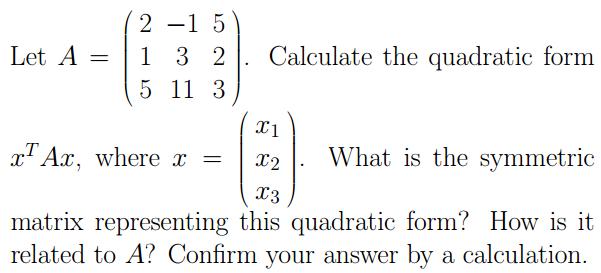 Let A = (2 1 5 Minus 1 3 11 5 2 3).Calculate The Q... | Chegg.com