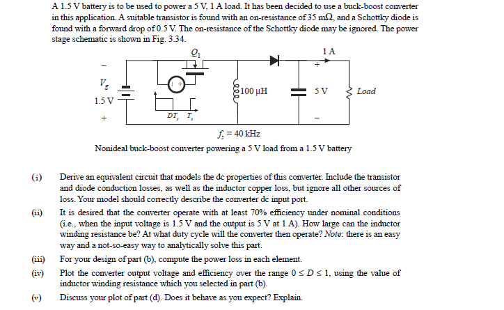 A 1.5 V battery is to be used to power a 5 V. 1 A