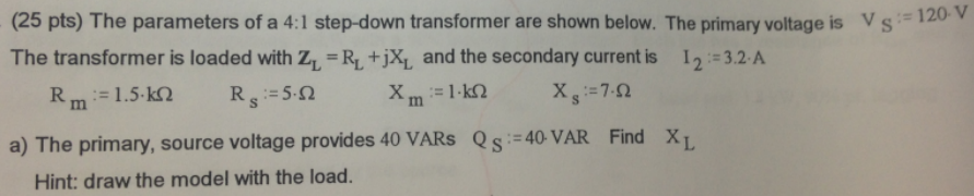 The parameters of a 4:1 step-down transformer are