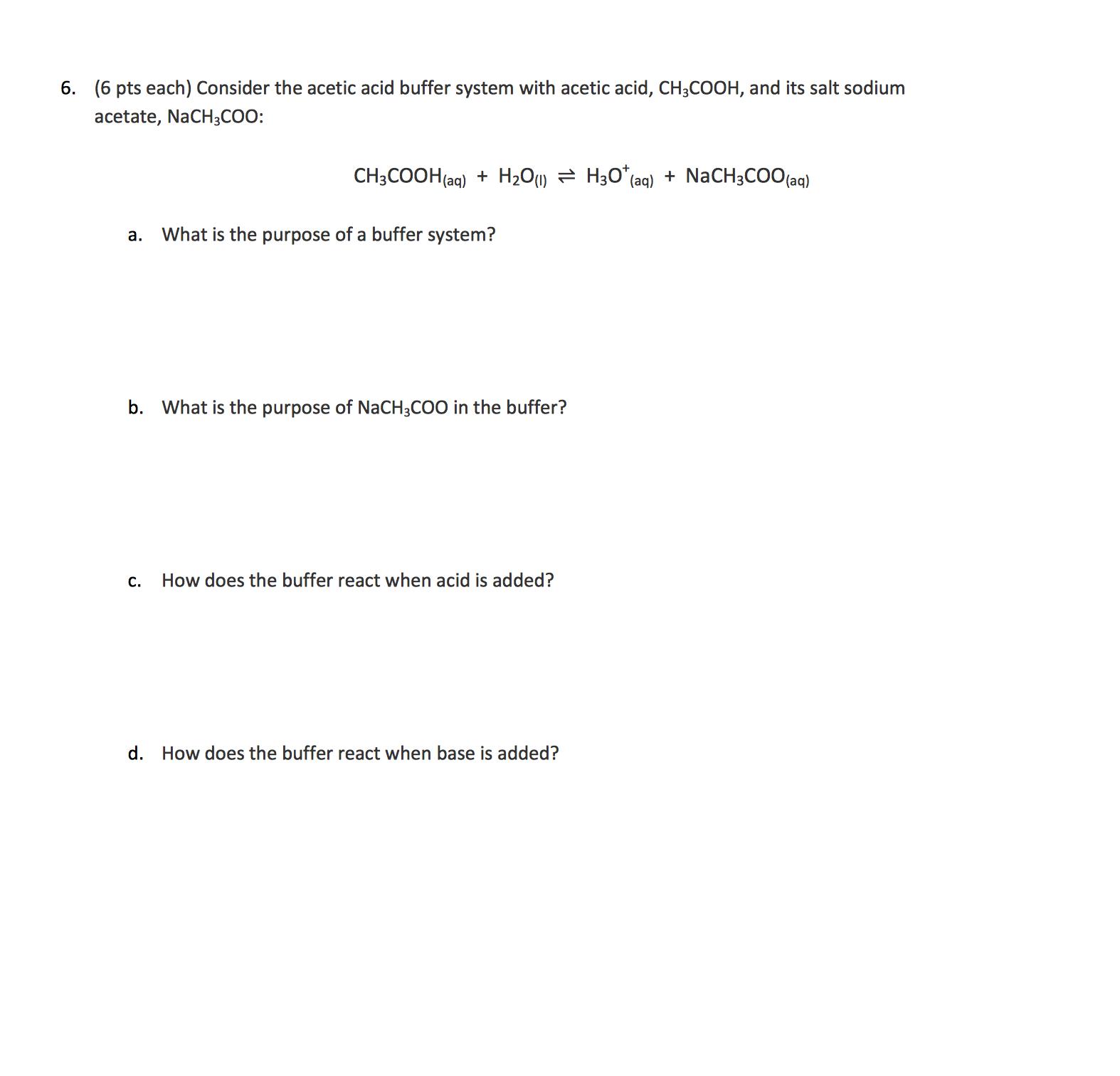 6. (6 Pts Each) Consider The Acetic Acid Buffer Sy... | Chegg.com