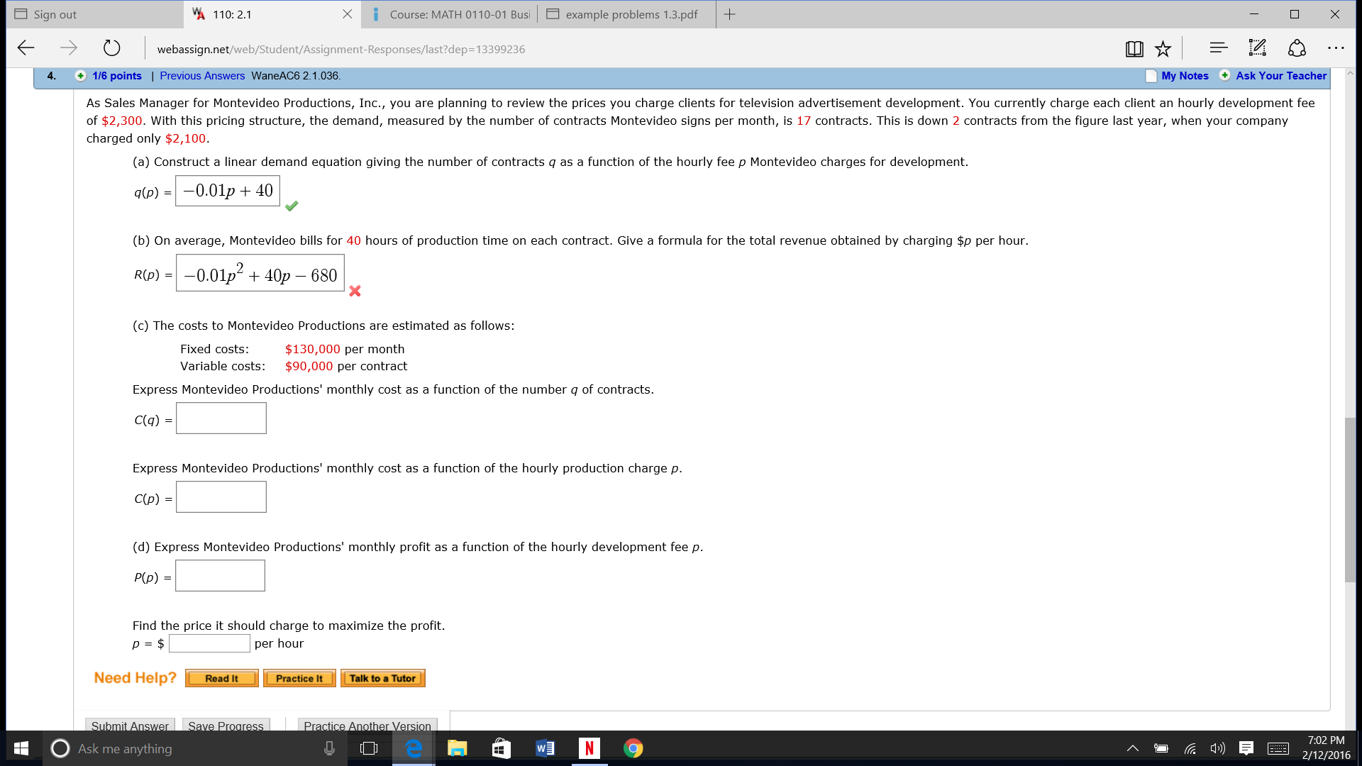 WebAssign Help Question  Is anyone familar with webassign  I enter these answers and I  don t know it s wrong