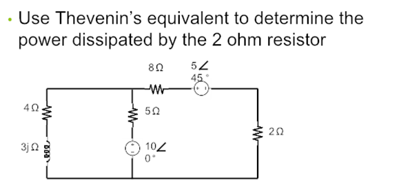 Use Thevenin's equivalent to determine the power d