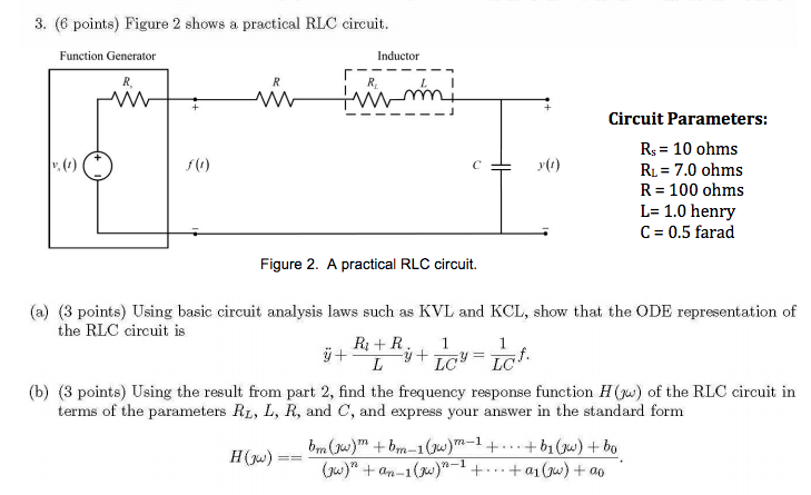Figure 2 shows a practical RLC circuit. Using bas