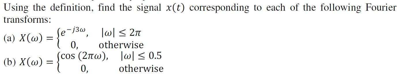 Using the definition, find the signal x(t) corresp