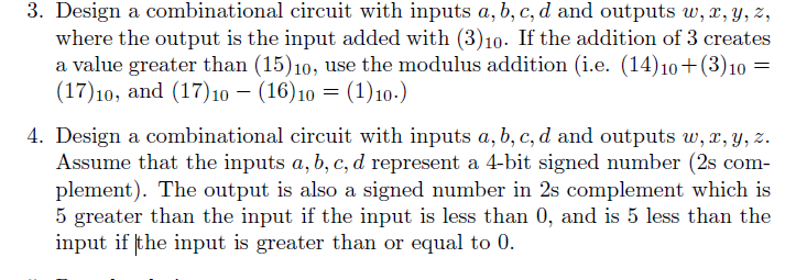 Design a combinational circuit with inputs a, b, c