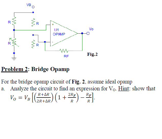 For the bridge opamp circuit of Fig. 2. assume ide