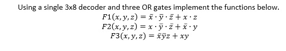 Using a single 3 times 8 decoder and three OR gate