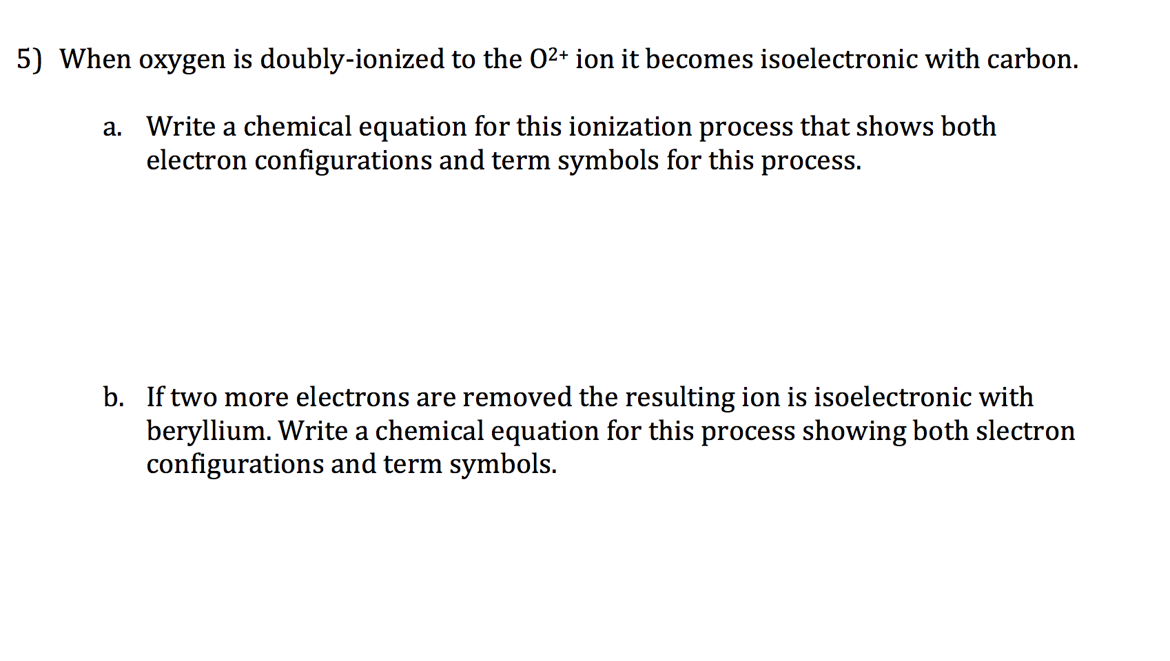 Solved when oxygen is doubly ionized to the 02 ion it b physical chemistry question when oxygen is doubly ionized to the 02 ion it b biocorpaavc Images
